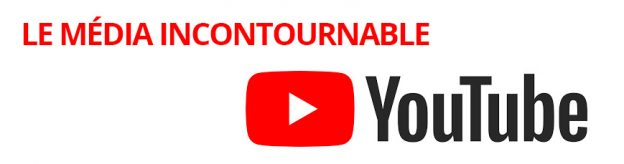 YouTube média incontournable